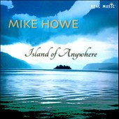 Mike Howe (Guitar): Island of Anywhere *
