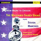 From Maine To Oregon - Sousa: Marches / Williams Fairey Band