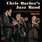Chris Barber's Jazz Band: There Were Some Changes Made 1961-1965