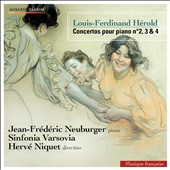 Louis-Ferdinand H&eacute;rold: Piano Concertos nos 2, 3 & 4 / Jean-Fr&eacute;d&eacute;ric Neuburger, piano