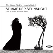Stimme der Sehnsucht: LIeder by Pfitzner, Strauss and Mahler / Christianne Stotijn, Joseph Breinl