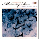 Mercury Rev: Hello Blackbird