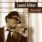 Laurel Aitken: Rise & Fall