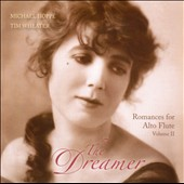 The Dreamer: Romances for Alto Flute, Vol. 2 / Michael Hoppe, Tim Wheater