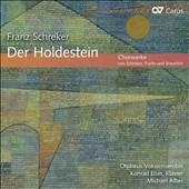 Der Holdestein: Choral works by Schreker, Fuchs & Braunfels / Orpheus Vocal Ensemble