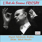 The Art of Ferenc Fricsay: Mozart, Tchaikovsky, Brahms