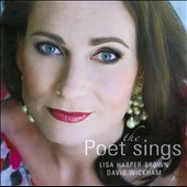 The Poet Sings - works by Paviour, Allen, Agnew, Hanson, Bertram / Lisa Harper-Brown, soprano; David Wickham, piano