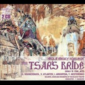 Rimsky-Korsakov: The Tsar's Bride, opera / Vishnevskaya, Atlantov, Arkhipova, Nesterenko