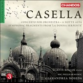 Alfredo Casella: Concerto for Orchestra; A Notte Alta; Fragments Symphoniques / Martin Roscoe, piano