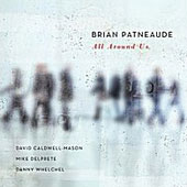 Brian Patneaude: All Around Us [Digipak]