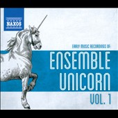 The Early Music Recordings of Ensemble Unicorn, Vol. 1