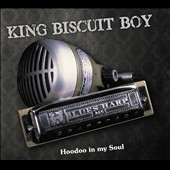 King Biscuit Boy: Hoodoo In My Soul [Digipak]