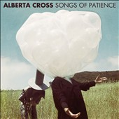 Alberta Cross: Songs of Patience [Digipak]