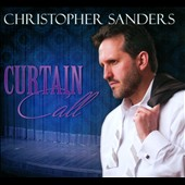 Christopher Sanders: Curtain Call [Digipak]