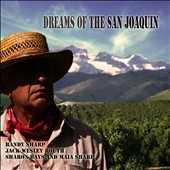 Sharon Bays/Jack Wesley Routh/Randy Sharp/Maia Sharp: Dreams of the San Joaquin [Digipak]