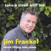 Jim Frankel: Take a Stroll with Me