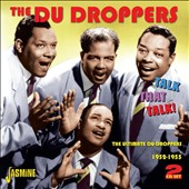 The Du Droppers: Talk That Talk!: The Ultimate Du Droppers 1952-1955