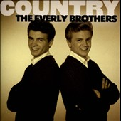 The Everly Brothers: Country: The Everly Brothers