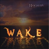 HogMaw: Wake [Digipak]