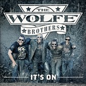 The Wolfe Brothers: It's On