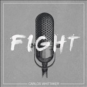 Carlos Whittaker: Fight