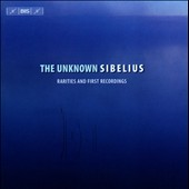 The Unknown Sibelius: Rarities and First Recordings / Anne Sofie von Otter & Monica Groop, mz; Jorma Hynninen, baritone