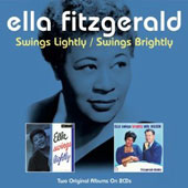 Ella Fitzgerald: Swings Lightly/Swings Brightly