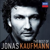 The Best of Jonas Kaufmann - Verdi & Wagner arias / Jana Sibera, Renée Fleming, Barbara Vignudelli