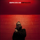 John Paul Keith: Memphis Circa 3AM [Digipak] *