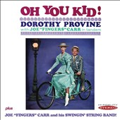 Dorothy Provine/Joe Carr: Oh You Kid! / Joe