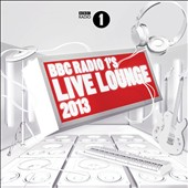 Various Artists: BBC Radio 1's Live Lounge 2013