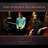 Alex Machacek/Gary Husband (Jazz): Now [Slipcase] *