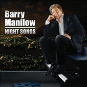 Barry Manilow: Night Songs *