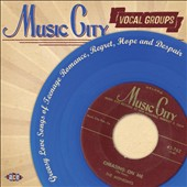 Various Artists: Music City Vocal Groups: Greasy Love Songs of Teenage Romance, Regret, Hope and Despair