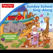 Various Artists: Fisher-Price: Sunday School Sing-Along [Digipak]