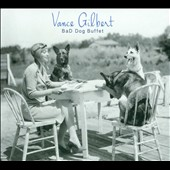 Vance Gilbert: Bad Dog Buffet