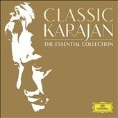 Classic Karajan: The Essential Collection - Select movements from works by R. Strauss, Beethoven, Mahler, Puccini, Bach, Prokofiev, Wagner et al. / Mutter, Carreras, Domingo