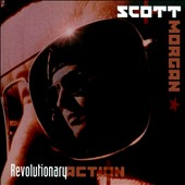 Scott Morgan (Detroit Guitar): Revolutionary Action