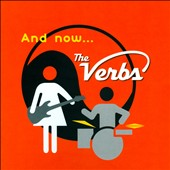 The Verbs: And Now... The Verbs *