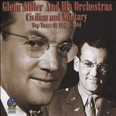 Glenn Miller & His Orchestra: Civilian and Military: Top Tunes of 1943-1944