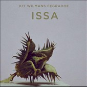 Kit Wilmans Fegradoe: Issa [Digipak]
