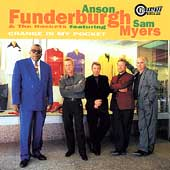 Anson Funderburgh/Anson Funderburgh & the Rockets: Change in My Pocket