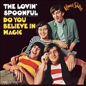 The Lovin' Spoonful: Do You Believe in Magic [Digipak]
