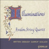 'Illuminations' - Strings Quartets by Debussy, Britten, Osvaldo Golijov & Stacy Garrop / Avalon String Quartet