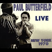 Paul Butterfield: Live New York 1970 [Slipcase]