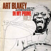 Art Blakey/Art Blakey & the Jazz Messengers: In My Prime, Vol. 2