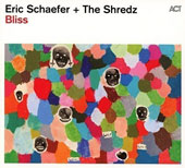 Eric Schaefer/The Shredz: Bliss