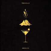 The Kills: Ash & Ice *