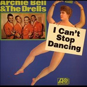 Archie Bell & the Drells: I Can't Stop Dancing