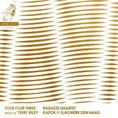 Four Four Three: Music of Terry Riley (b.1935) / Ragazze Quartet; Slagwerk Den Haag; Kapok